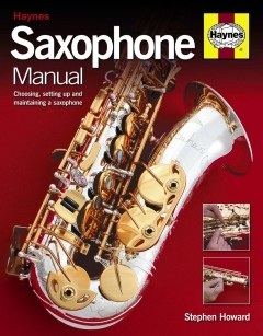 Saxophone Manual by Stephen Howard