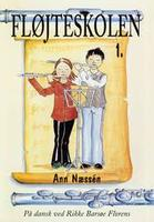 Fløjteskolen 1 in Danish by Ann Næssén